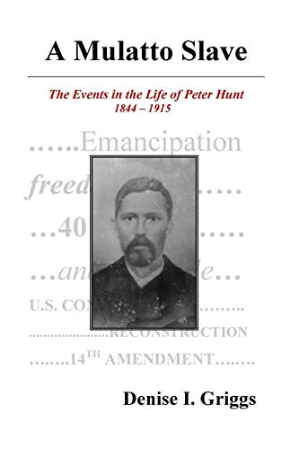 9780615476131: A Mulatto Slave, The Events in the Life of Peter Hunt, 1844-1915
