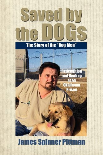 Saved by the Dogs: The Story of the Dog Men: James Spinner Pittman