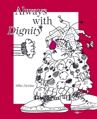 Always With Dignity: Mike Devine