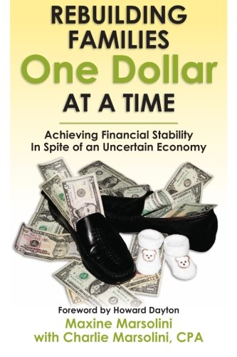 9780615476742: Rebuilding Families One Dollar at a Time: Achieving Financial Stability In Spite of an Uncertain Economy