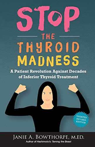 9780615477121: Stop the Thyroid Madness: A Patient Revolution Against Decades of Inferior Treatment