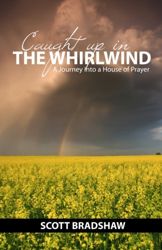 9780615477343: Caught Up In the Whirlwind: The Prophetic History of the Fredericksburg Prayer Furnace