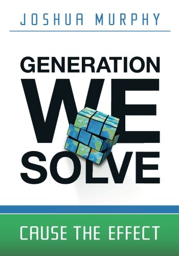 9780615478661: Generation We Solve: Cause the Effect