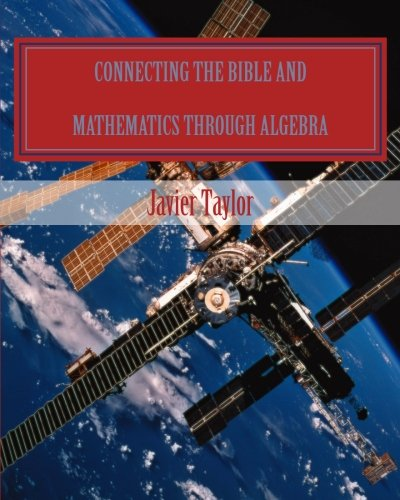 9780615479354: Connecting the Bible and Mathematics Through Algebra