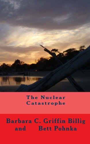 9780615479828: The Nuclear Catastrophe, 3rd Edition
