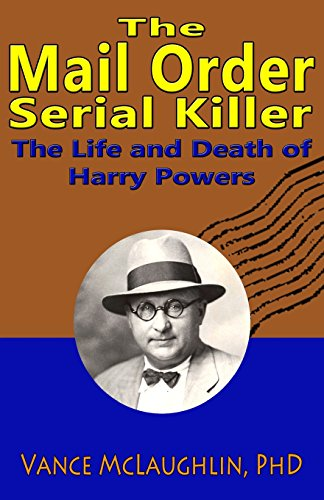9780615480121: The Mail Order Serial Killer: The Life and Death of Harry Powers