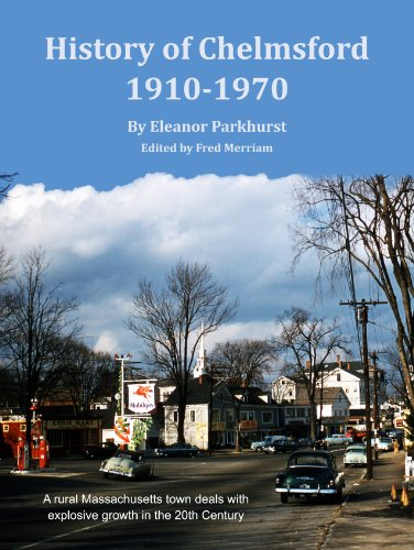 9780615480671: History of Chelmsford 1910-1970
