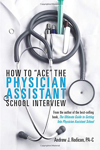 "How To ""Ace"" The Physician Assistant School: Rodican, Andrew J."