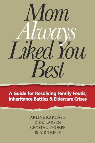 Mom Always Liked You Best: A Guide: Kardasis, Arline; Larsen,