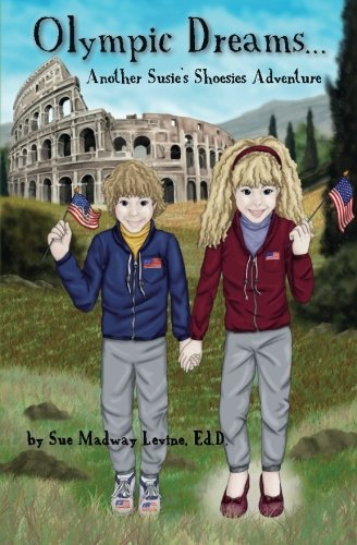 Olympic Dreams.Another Susie's Shoesies Adventure: (Volume 2): Sue Madway Levine