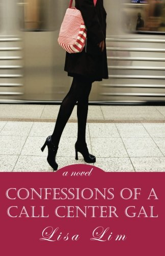 9780615484280: Confessions of a Call Center Gal: a novel