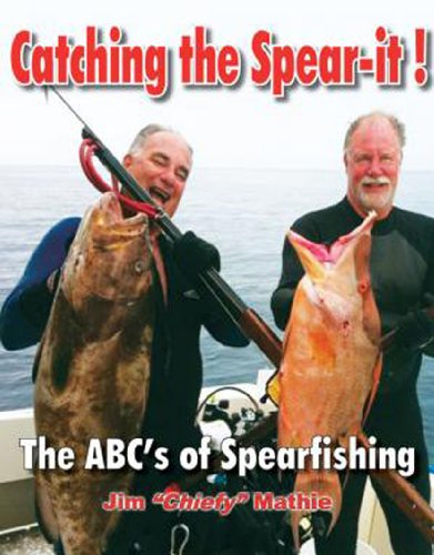 9780615484365: Catching the Spear-it! The ABC's of Spearfishing