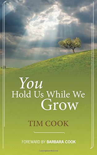 You Hold Us While We Grow (0615484883) by Cook, Tim