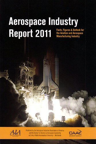 9780615485614: Aerospace Industry Report 2011: Facts, Figures & Outlook for the Aviation and Aerospace Manufacturing Industry