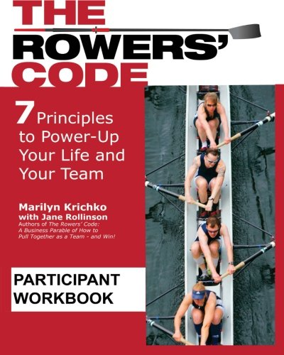 9780615485669: The Rowers' Code Participant Workbook: 7 Principles to Power-Up Your Life and Your Team