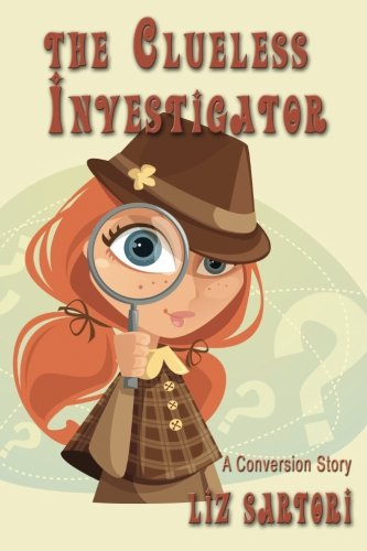 9780615486062: The Clueless Investigator: A Conversion Story