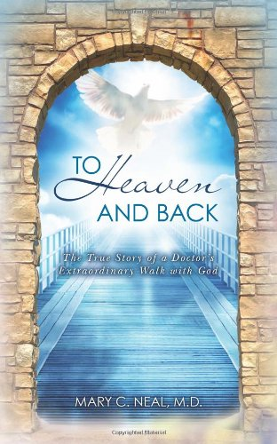 9780615486222: To Heaven and Back: The True Story of a Doctor's Extraordinary Walk with God