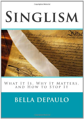 9780615486789: Singlism: What It Is, Why It Matters, and How to Stop It