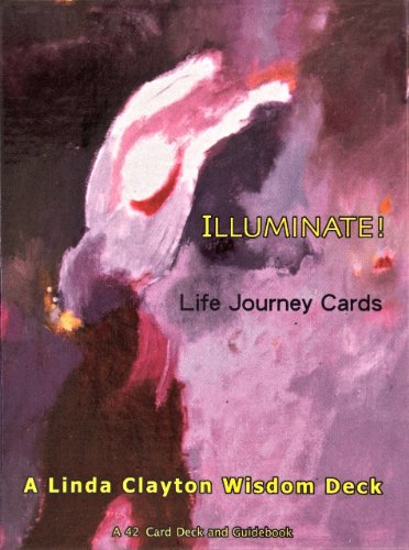 9780615486840: Illuminate ! Life Journey Cards. A Linda Clayton Wisdom Deck