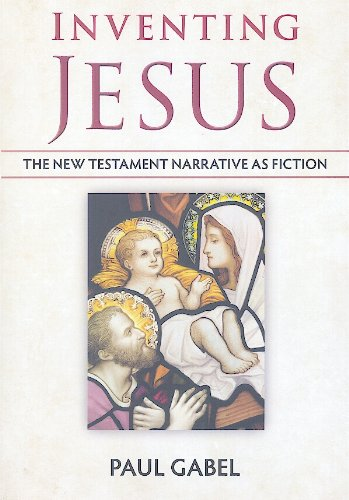 9780615488035: Inventing Jesus: The New Testament Narrative as Fiction