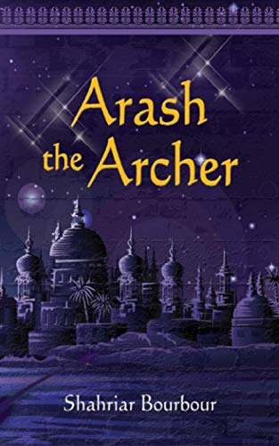 9780615488233: Arash the Archer: A Story from Ancient Persia