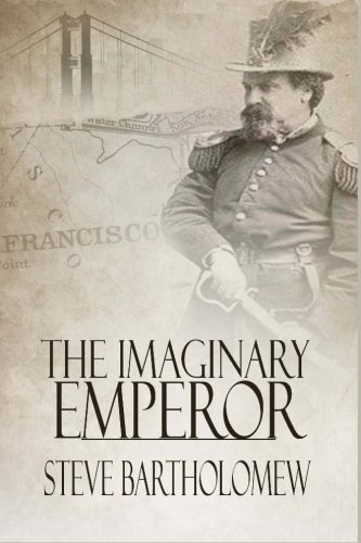 9780615488851: The Imaginary Emperor: A Tale of Old San Francisco