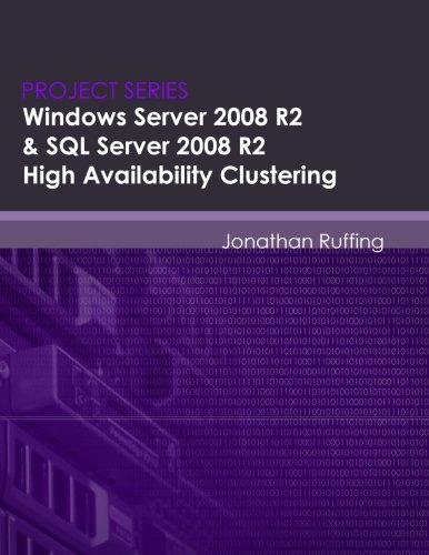 9780615490342: Windows Server 2008 R2 & SQL Server 2008 R2 High Availability Clustering: Project Series