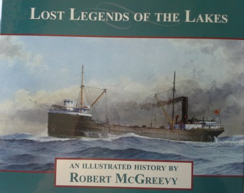 9780615490632: Lost Legends of the Lakes An Illustrated History by Robert McGreevy