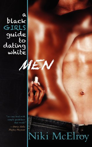 9780615490939: A Black Girls Guide to Dating White Men