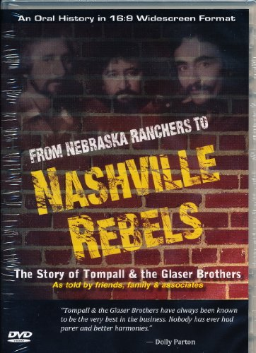 9780615491318: From Nebraska Ranchers to Nashville Rebels: The Story of Tompall & the Glaser Brothers