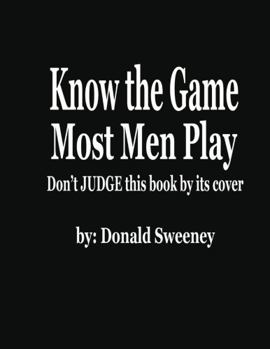 9780615492247: Know the Game Most Men Play: Fuck the Man Code
