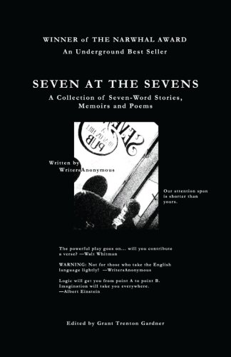 9780615492711: Seven At The Sevens: A Collection of Seven-Word Stories, Memoirs and Poems
