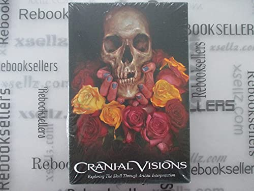 9780615493121: Cranial Visions: Exploring the Skull Through Artistic Interpretation