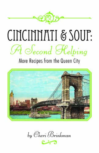 9780615493183: Cincinnati & Soup : A Second Helping: More Recipes From the Queen City