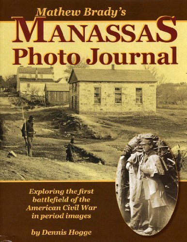 9780615493435: Mathew Brady's Manassas Photo Journal Exploring the first battlefield of the American Civil War in period images