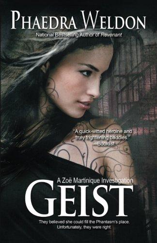 Geist: A Zoë Martinique Investigation: Phaedra Weldon