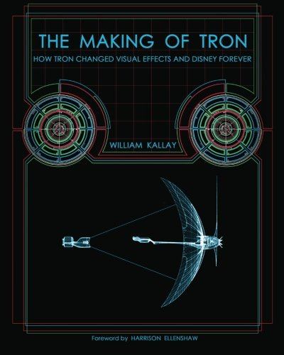 9780615494500: The Making of Tron: How Tron Changed Visual Effects and Disney Forever