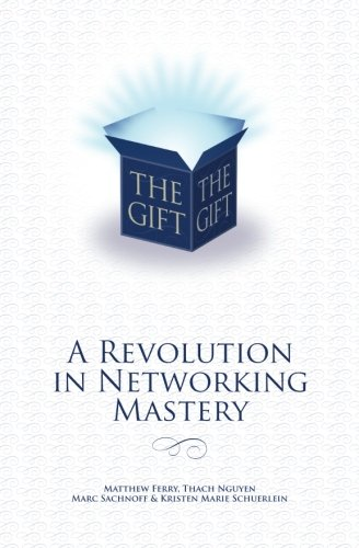 9780615494609: The Gift - A Revolution in Networking Mastery