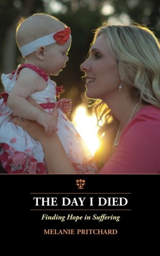 9780615494883: The Day I Died: Finding Hope in Suffering