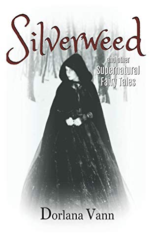 9780615494906: Silverweed: a supernatural fairy tale: 1