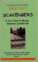 9780615494913: Scavengers: A True Story of Money, Madness and Murder