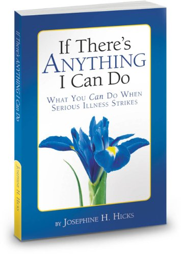 9780615495330: If There's Anything I Can Do...What You Can Do When Serious Illness Strikes