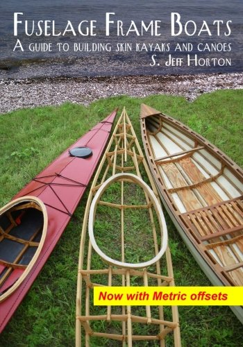 9780615495569: Fuselage Frame Boats: A Guide to Building Skin Kayaks and Canoes