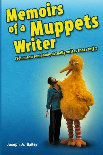 9780615495583: Memoirs of a Muppets Writer: (You mean somebody actually writes that stuff?)