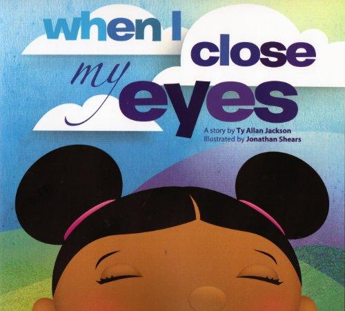 When I Close My Eyes: Jackson, Ty Allan/