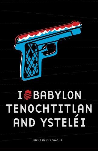 9780615496580: I (Heart) Babylon, Tenochtitlan, and Ysteléi