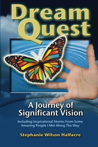 DreamQuest: A Journey of Significant Vision: Halfacre, Stephanie Wilson