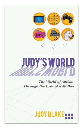 9780615497112: Judy's World: The World of Autism Through the Eyes of a Mother