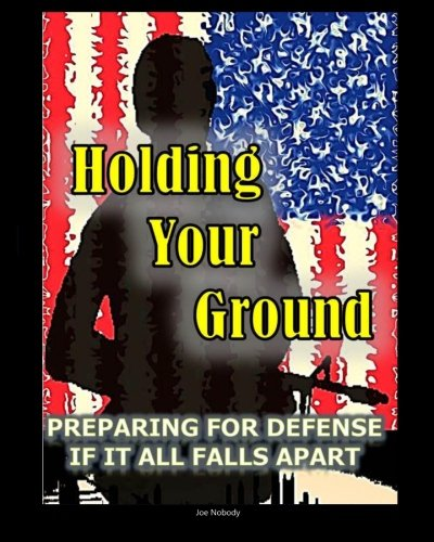 9780615497556: Holding Your Ground: Preparing for Defense if it All Falls Apart