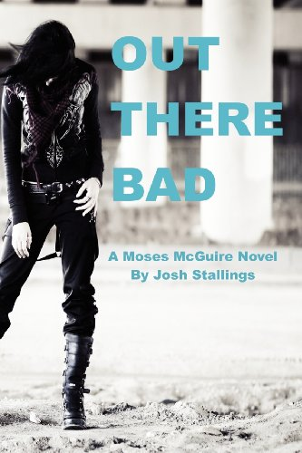 9780615497853: Out There Bad: (A Moses McGuire Novel)